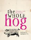 Whole Hog Recipes & Lore for Everything But the Oink
