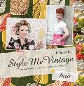 Style Me Vintage Hair Easy Step by Step Techniques for Creating Classic Hairstyles