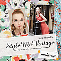 Style Me Vintage: Make-Up: Easy Step-By-Step Techniques for Creating Classic Looks Cover