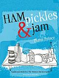 Ham Pickles & Jam Traditional Skills for the Modern Kitchen Larder