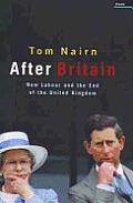 After Britain: New Labor and the Return of Scotland