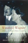 Winifred Wagner: a Life At the Heart of Hitler's Bayreuth (Uk Edition)