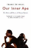 Our Inner Ape: the Best and Worst of Human Nature