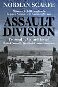 Assault Division A History of the 3rd Division from the Invasion of Normandy to the Surrender of Germany