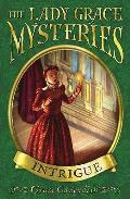 Lady Grace Mysteries: Intrigue