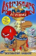 Astrosaurs Academy 1: Destination Danger