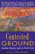 Contested Ground: Australian Aborigines Under the British Crown