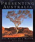 Presenting Australia: The Making of a Nation