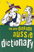 New Dinkum Aussie Dictionary