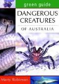 Green Guide: Dangerous Creatures of Australia