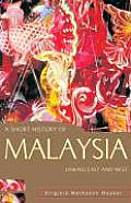 A Short History Of Malaysia: Linking East & West (Short History Of Asia) by Virginia Matheson Hooker