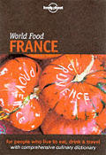 Lonely Planet World Food France (Lonely Planet World Food France)
