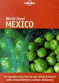 Lonely Planet World Food Mexico 1st Edition