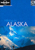 Lonely Planet Hiking in Alaska 2ND Edition