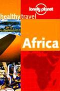 Lonely Planet Healthy Travel Africa