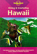 Diving & Snorkeling Hawaii: Top Dives in Oahu, the Big Island, Maui County, Kauai, Niihau & Midway Islands (Lonely Planet Pisces Books)