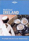 Lonely Planet World Food Ireland (Lonely Planet World Food Ireland)
