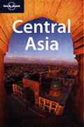 Lonely Planet Central Asia 3rd Edition