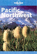 Lonely Planet Pacific Northwest 3RD Edition
