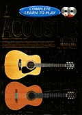 Acoustic Guitar Manual: Complete Learn to Play Instructions with 2 CDs