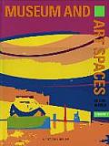 Museum & Art Spaces Volume 1 A Pictorial Review of Museum & Art Spaces