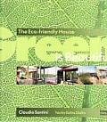 Green is Beautiful The Eco Friendly House