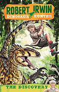 Robert Irwin Dinosaur Hunter #1: The Discovery