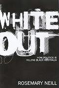 White Out How Politics Is Killing Black Australia