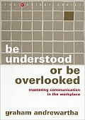 Be Understood or Be Overlooked