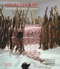 Visual Century Volume Four: 1990-2007: South African Art in Context