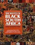 Roots of Black South Africa: an Introduction To the Traditional Culture of the Black People of South Africa