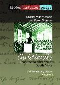 Christianity and the Colonisation of South Africa, 1487-1883 - A Documentary History, Volume I