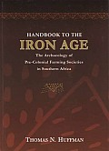 Handbook to the Iron Age - The Archaeology of Pre-Colonial Farming Societies in Southern Africa