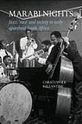 Marabi Nights - Jazz, 'Race' and Society in Early Apartheid South Africa (Second Edition)