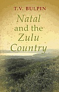 Natal and the Zulu Country