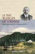 At the Margin of Empire: John Webster and Hokianga, 1841-1900