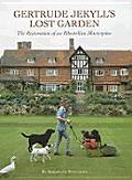 Gertrude Jekylls Lost Garden the Restoration of an Edwardian Masterpiece