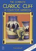 The Complete Clarice Cliff: A Collectors Handbook