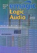 Making Music with Emagic Logic Audio