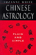 Chinese Astrology Plain & Simple