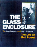 Glass Enclosure The Life of Bud Powell