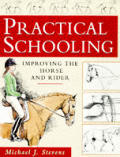 Practical Schooling: Improving the Horse & Rider