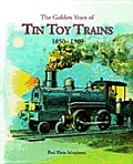 Golden Years Of Tin Toy Trains 1850 1909