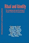 Ritual and Identity: The Staging and Performing of Rituals in the Lives of Young People