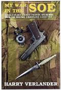 My War in the Soe: Behind Enemy Lines in France and Burmah With the Special Operations Executive
