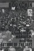 Anarchism, Marxism & the Future of the Left: Essays & Interviews, 1993-1998
