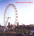 Reinventing the Wheel The Construction of British Airways London Eye