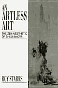 Artless Art The Zen Aesthetic of Shiga Naoya