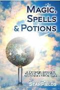 Magic, Spells and Potions: 21ST Century Approach To Traditional Witchcraft, Magic, Clairvoyance and Fortune Telling