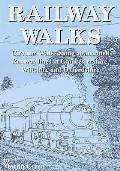 Railway Walks: Circular Walks Along Abandoned Railway Lines in Gloucestershire and Wiltshire